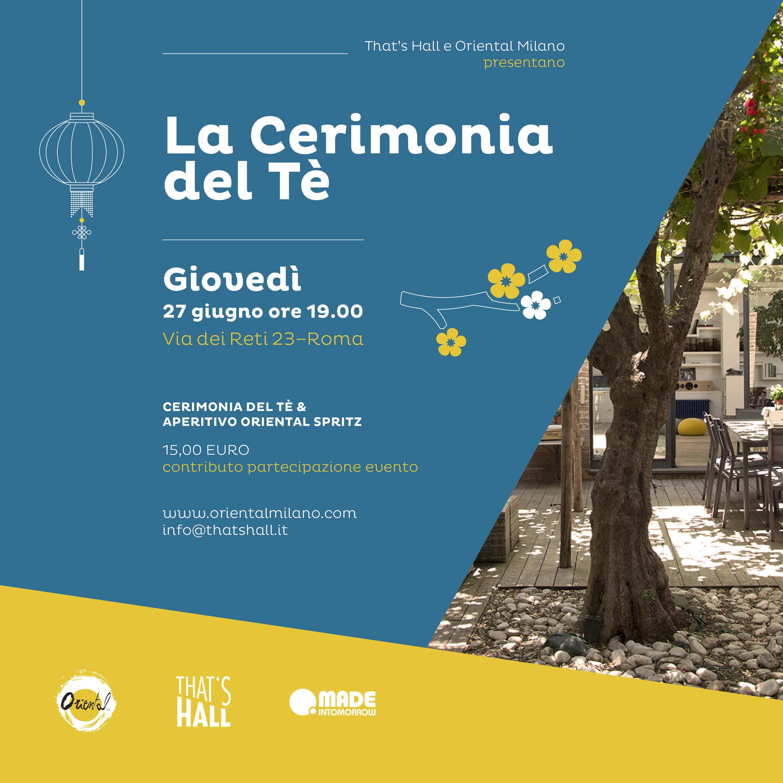 That's Hall e Oriental Milano presentano la Cerimonia del tè, giovedì 27 giugno ore 19.00 Via dei Reti 23 – Roma